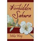 Forbidden Sakura by Way Mika 1424163536 PUBLISHAMERICA Paperback
