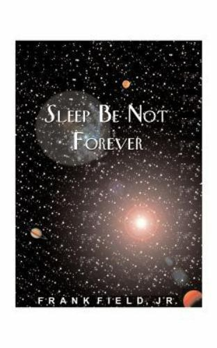 Sleep Be Not Forever by Frank Field (2000, Paperback)