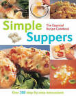 Simple Suppers: Over 300 Step-by-step Instructions by Flame Tree Publishing (Paperback, 2008)