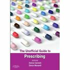 The Unofficial Guide to Prescribing by Elsevier Health Sciences (Paperback, 2014)