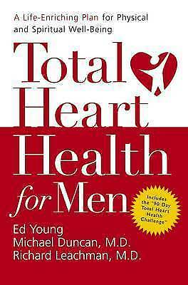 Total Heart Health for Men: A Life-enriching Plan for Physical and Spiritual Wel