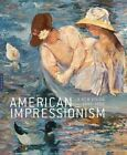 American Impressionism: A New Vision, 1880-1900 by Richard R. Brettell, Frances Fowle, Katherine M. Bourguignon (Paperback, 2014)