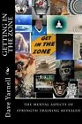 Getting in the Zone: The Mental Aspects of Strength Training Revealed by Dave Yarnell (Paperback / softback, 2013)
