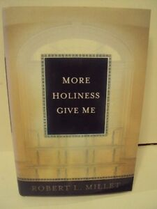 More-Holiness-Give-Me-by-Robert-L-Millet-2001-Hardcover-LDS-MORMON-BOOKS