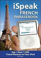 iSpeak French Phrasebook (MP3 CD + Guide): The Ultimate Audio + Visual Phrasebo