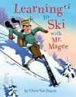 Learning to Ski with Mr. Magee by Chris Van Dusen (2010, Hardcover)