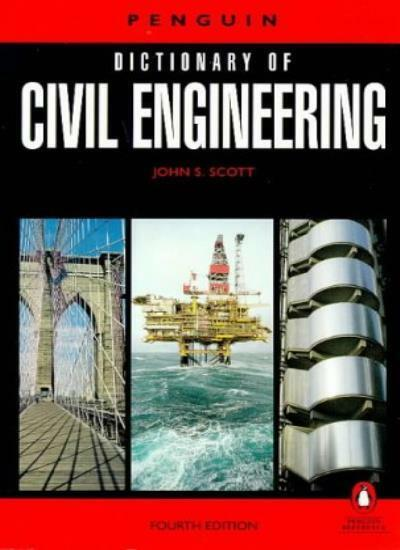 The Dictionary of Civil Engineering (Reference Books),John S. Scott