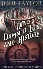 Lies, Damned Lies, and History von Jodi Taylor (2016, Taschenbuch)