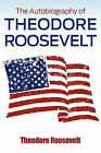 The Autobiography of Theodore Roosevelt by Theodore Roosevelt (Paperback, 2010)