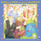 Mom and Mum are Getting Married by Ken Setterington, Alice Priestley (Hardback, 2004)