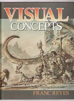 Visual Concepts By Franc Reyes (arikhouse-2006) Hc New, Signed/disney Artist