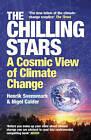 The Chilling Stars: A New Theory of Climate by Nigel Calder, Henrik Svensmark (Paperback, 2008)