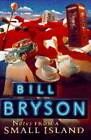 Notes from a Small Island by Bill Bryson (Hardback, 1995)