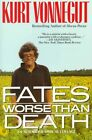 Fates Worse Than Death: An Autobiographical Collage by Kurt Vonnegut (Paperback, 1992)