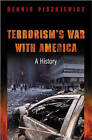 The Evolution of Terror: A History by Dennis Piszkiewicz (Hardback, 2003)
