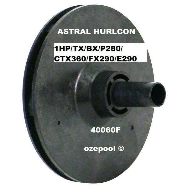 ASTRAL Hurlcon 1 HP/TX/BX/P280/P320/CTX360/FX290/E290 Pool Pump Impeller 40060F