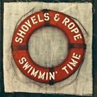 Swimmin' Time 0803020167025 by Shovels & Rope CD