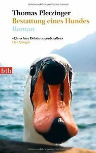 Bestattung-eines-Hundes-Roman-von-Pletzinger-Thomas-Buch-Zustand-sehr-gut