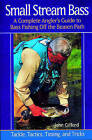 Small Stream Bass: A Complete Angler's Guide to Bass Fishing Off the Beaten Path - Tackle, Tactics, Timing and Tricks by John Gifford (Paperback, 2002)