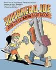 Superhero Joe and the Creature Next Door by Jacqueline Preiss Weitzman (Hardback, 2013)