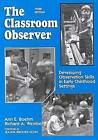 The Classroom Observer: Developing Observation Skills in Early Childhood Settings by Ann E. Boehm, Richard A. Weinberg (Paperback, 1997)