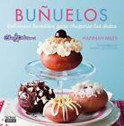 Bunuelos: Deliciosas Recetas Para Chuparse los Dedos by Hannah Miles (Paperback / softback, 2014)
