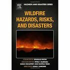 Wildfire Hazards, Risks, and Disasters by Elsevier Science Publishing Co Inc (Hardback, 2014)
