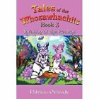 Tales of The Whosawhachits 9781463432188 by Patricia O'grady Paperback