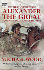 In The Footsteps Of Alexander The Great by Michael Wood (Paperback, 2004)