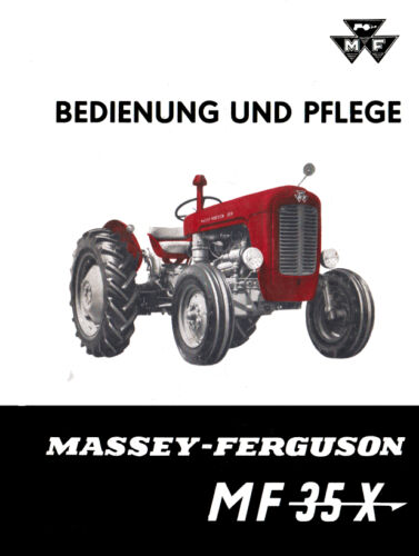 BEDIENUNG UND PFLEGE Massey Ferguson Schlepper MF35X  MF 35 X MF 35X