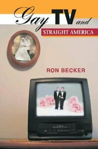 Gay TV and Straight America.by Becker  New 9780813536897 Fast Free Shipping< 