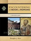 Encountering the Book of Romans: A Theological Survey by Douglas J Moo (Paperback / softback, 2014)