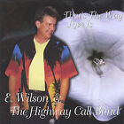 That's the Way Love Is by E. Wilson (CD, Sep-2004, E.Wilson & The Highway Call Band)