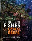 Ecology of Fishes on Coral Reefs by Cambridge University Press (Hardback, 2015)