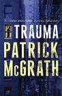 Trauma by Patrick McGrath (Paperback, 2009)