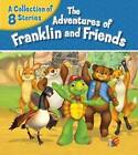 The Adventures of Franklin and Friends by Harry Endrulat (Hardback, 2013)