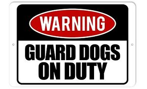 Warning-Guard-Dogs-On-Duty-8-x-12-Aluminum-Sign-Indoor-Outdoor-Sign
