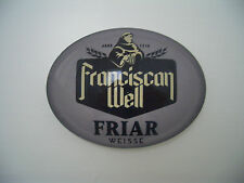 Franciscan Well Friar Irish Beer Pump Fish Eye Acrylic Font Badge / Advertising