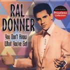 You Don't Know What You Got [Collectables Priceless Collection] * by Ral Donner (CD, Mar-2006, Collectables)