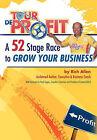Tour de Profit: A 52 Stage Race to Grow Your Business by Rich Allen (Hardback, 2011)