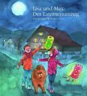 Lisa und Max. Der Laternenumzug von Christa Unzner und Karl Rühmann (2015, Gebundene Ausgabe)