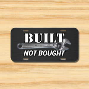 Built Not Bought License Plate Vehicle Auto Tag Diesel JDM Tuner Drift Racing!
