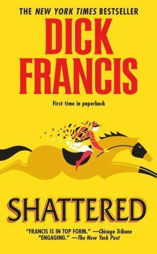Dick Francis / Shattered Mystery Fiction Mass Market 2001