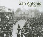 San Antonio: Then and Now by Paula Allen (Hardback, 2015)