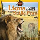 Lions and Other Animals That Stalk Prey by Jennifer Way (Paperback / softback, 2015)