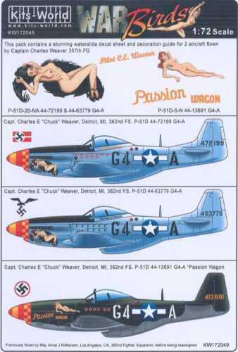 Kits World Decals 1//72 P-51D MUSTANG Charles Weaver/'s Passion Wagon #1