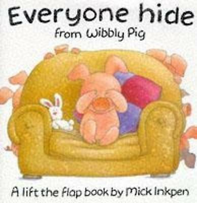 Everyone Hide from Wibbly Pig by Inkpen, Mick