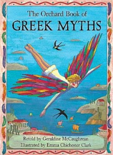 1 of 1 - The Orchard Book of Greek Myths By Geraldine Mccaughrean, Emma Chichester Clark