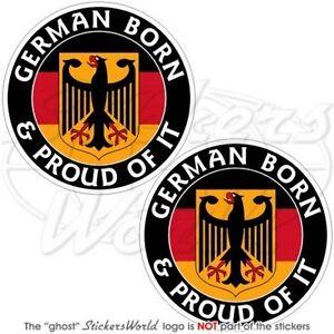 GERMANY-German-Born-amp-Proud-DEUTSCHLAND-3-034-75mm-Vinyl-Bumper-Stickers-Decals-x2