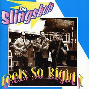 SLINGSHOTS-Feels-So-Right-CD-Great-Rockabilly-Trio-Raucous-Brand-New